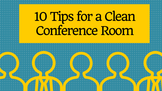 10 Tips For Cleaning Your Conference Room The Perry Post